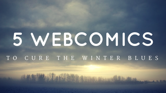 5 Webcomics to cure the winter blues