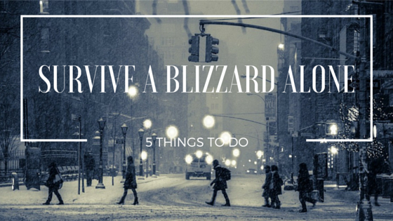 Survive a Blizzard Alone