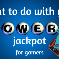What to Do With Your Powerball Winnings – for Gamers