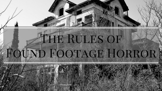 The Rules of Found Footage Horror