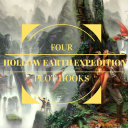 4 Hollow Earth Expedition Plot Hooks