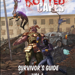 Rotted Capes Survivor's Guide is on Kickstarter!
