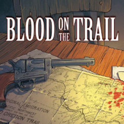 Blood on the Trail: Wagon Train of Death 2 of 3